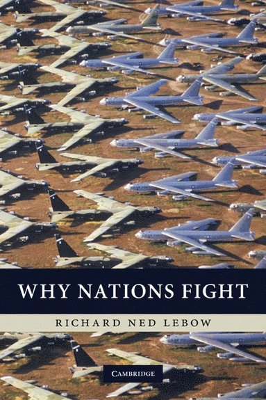 bokomslag Why Nations Fight: Past and Future Motives for War
