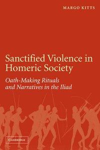 bokomslag Sanctified Violence in Homeric Society