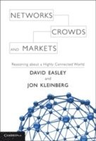 Networks, Crowds, and Markets: Reasoning about a Highly Connected World 1