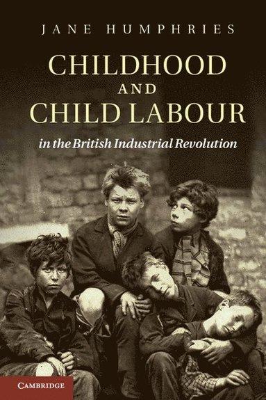 bokomslag Childhood and Child Labour in the British Industrial Revolution