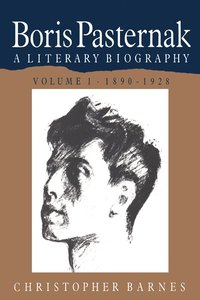 bokomslag Boris Pasternak: Volume 1, 1890-1928