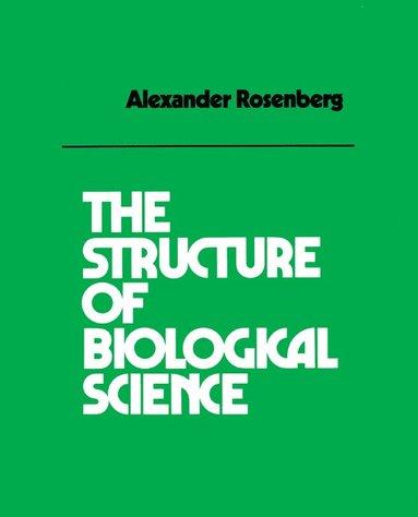 bokomslag The Structure of Biological Science