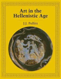 bokomslag Art in the Hellenistic Age