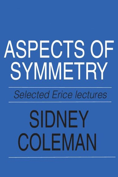 bokomslag Aspects of Symmetry: Selected Erice Lectures