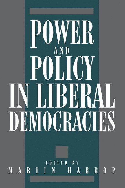 Power and Policy in Liberal Democracies 1