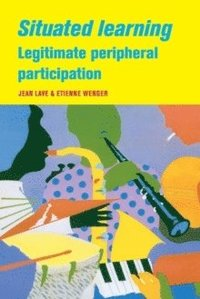 bokomslag Situated Learning: Legitimate Peripheral Participation