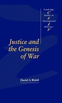 bokomslag Justice and the Genesis of War