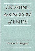 bokomslag Creating the Kingdom of Ends