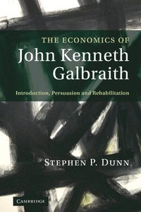 bokomslag The Economics of John Kenneth Galbraith