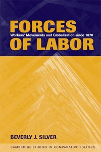 bokomslag Forces of Labor: Workers' Movements and Globalization Since 1870