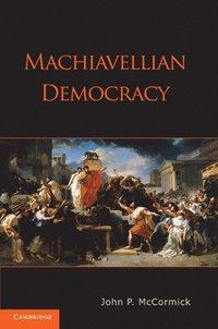 bokomslag Machiavellian Democracy