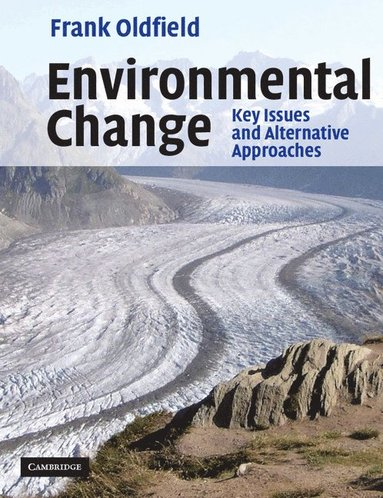 bokomslag Environmental Change: Key Issues and Alternative Perspectives