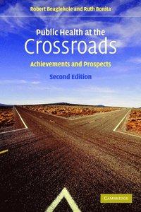 bokomslag Public Health at the Crossroads