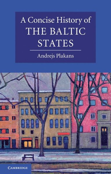 bokomslag A Concise History of the Baltic States