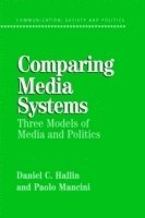 bokomslag Comparing media systems - three models of media and politics