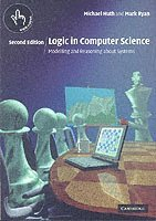 bokomslag Logic in Computer Science: Modelling and Reasoning about Systems