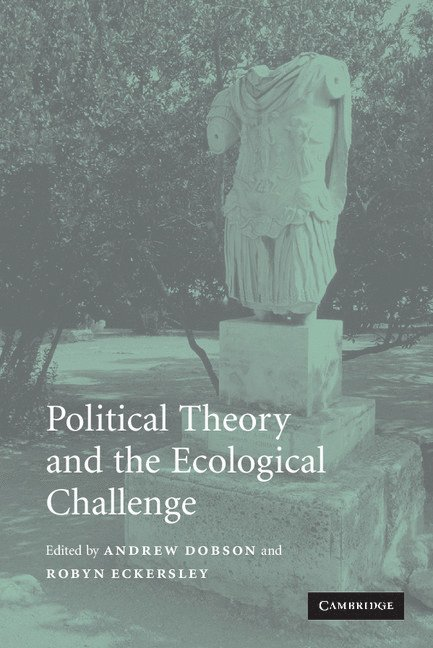 Political Theory and the Ecological Challenge 1