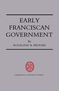 bokomslag Early Franciscan Government