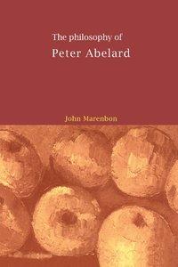 bokomslag The Philosophy of Peter Abelard