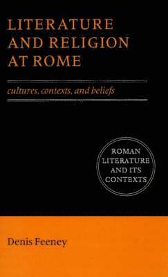 bokomslag Literature and Religion at Rome: Cultures, Contexts, and Beliefs
