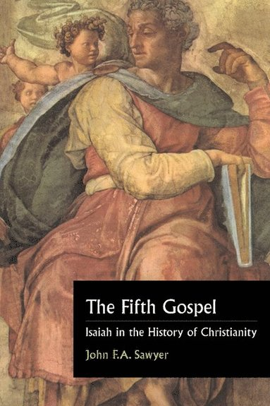 bokomslag The Fifth Gospel: Isaiah in the History of Christianity