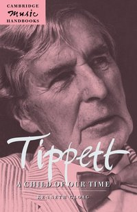 bokomslag Tippett: A Child of our Time