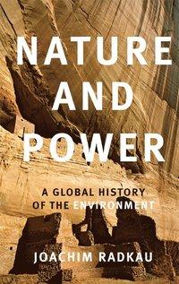bokomslag Nature and Power: A Global History of the Environment