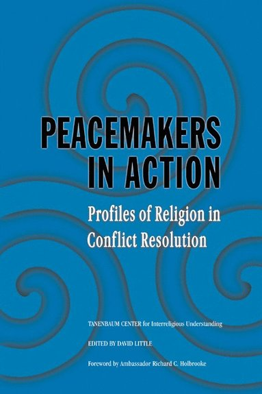 bokomslag Peacemakers in Action: Profiles of Religion in Conflict Resolution