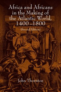 bokomslag Africa and africans in the making of the atlantic world, 1400-1800