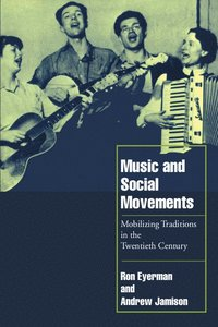 bokomslag Music and Social Movements: Mobilizing Traditions in the Twentieth Century