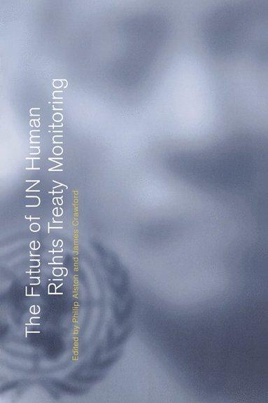 bokomslag The Future of UN Human Rights Treaty Monitoring