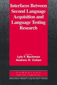 bokomslag Interfaces between Second Language Acquisition and Language Testing Research