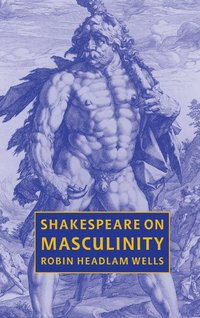 bokomslag Shakespeare on Masculinity