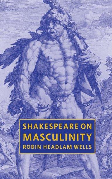 bokomslag Shakespeare on Masculinity