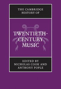 bokomslag The Cambridge History of Twentieth-Century Music