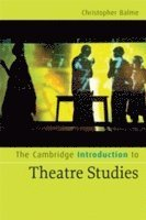 bokomslag The Cambridge Introduction to Theatre Studies