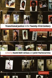 bokomslag Transitional Justice in the Twenty-First Century: Beyond Truth Versus Justice