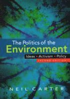 bokomslag The Politics of the Environment: Ideas, Activism, Policy