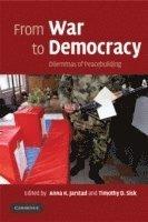 bokomslag From War to Democracy: Dilemmas of Peacebuilding