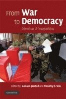 bokomslag From War to Democracy: Dilemmas of Peacebuilding