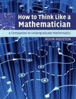 bokomslag How to Think Like a Mathematician
