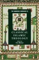 bokomslag Cambridge Companions to Religion: The Cambridge Companion to Classical Islamic Theology