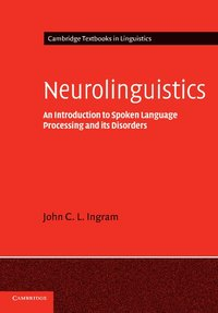 bokomslag Neurolinguistics: An Introduction to Spoken Language Processing and its Disorders