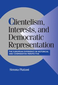 bokomslag Clientelism, Interests, and Democratic Representation