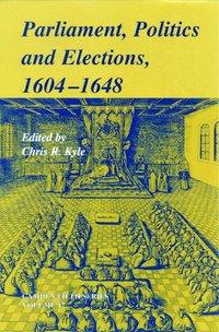 bokomslag Parliaments, Politics and Elections, 1604-1648
