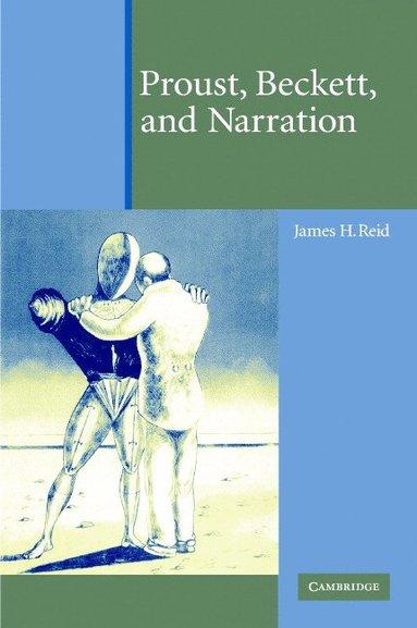 bokomslag Proust, Beckett, and Narration