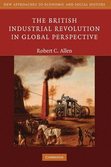 bokomslag The British Industrial Revolution in Global Perspective