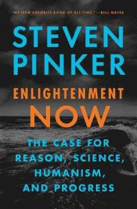 bokomslag Enlightenment Now: The Case for Reason, Science, Humanism, and Progress