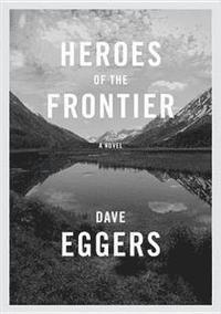 bokomslag Heroes Of The Frontier