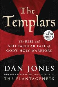 bokomslag The Templars: The Rise and Spectacular Fall of God's Holy Warriors